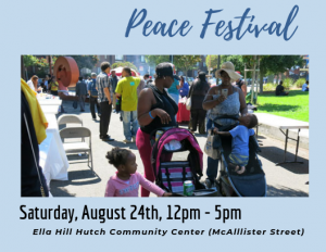 Peace Festival! @ Ella Hill Hutch Community Center (McAlllister Street)