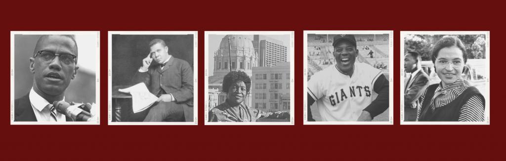 Portraits of Malcolm X, Booker T. Washington , Ella Hill Hutch, Willie Mays, Rosa Park